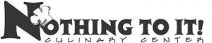 Nothing To It Culinary Center logo